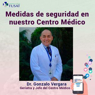 Jueves 1: Dr. Gonzalo Vergara; Geriatra - Medidas de seguridad en nuestro Centro Médico