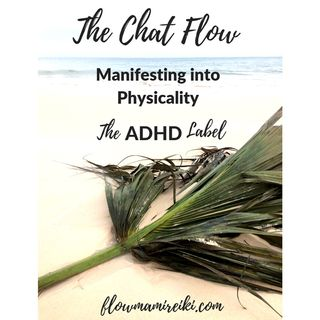 Manifesting into Physicality - Slowing Down - ADHD Label