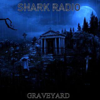 Shark Radio -  Graveyard