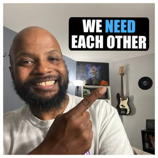 We Need Each Other! | Five by the Fire  Ep. 250