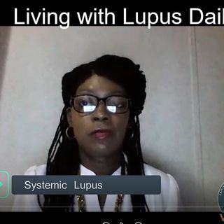 A Place Called Through #PODCAST #3 Living With  Lupus Daily. Listen Now! Subscribe to Our Podcast