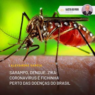 Sarampo, dengue, zika: coronavírus é fichinha perto das doenças do Brasil