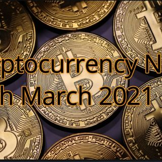 Cryptocurrency News 11th March 2021