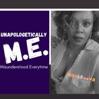 Unapologetically M.E.