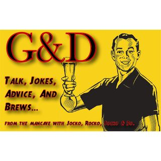 G& D #4 - 3 Topics & a 6 Pack - the issues of the day & night