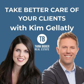 Take Better Care of Your Clients with Kim Gellatly