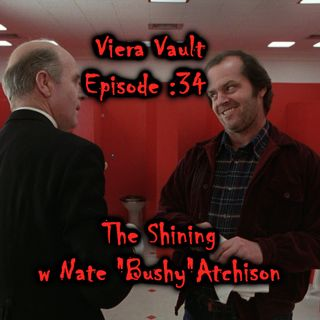"Episode 34: The Shining w Nate ""Bushy"" Atchison from The Plug Podcast"