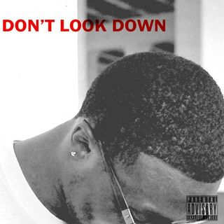 Don't Look Down ft GoMillz