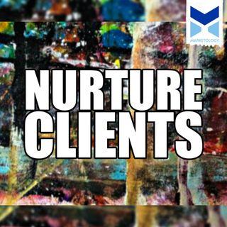 Nurture Clients