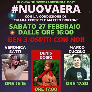 #NUOVAERA con Veronica Satti, Denis Dosio e Marco Cucolo