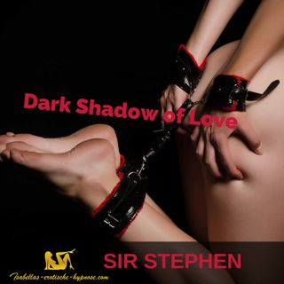 Dark Shadow of Love BDSM Hörbuch  - Hörprobe by Sir Stephen