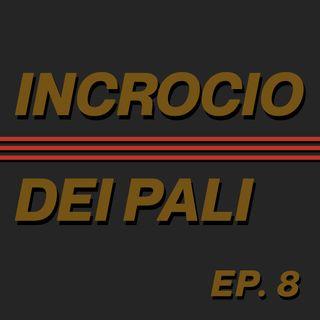 EP. 8 - La Puntata di Fonseca