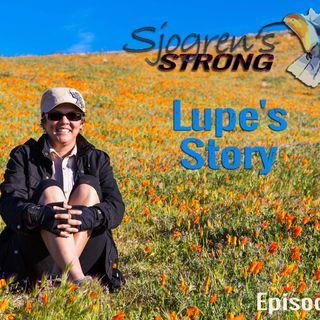 Lupe's Story, Sjogren's Strong