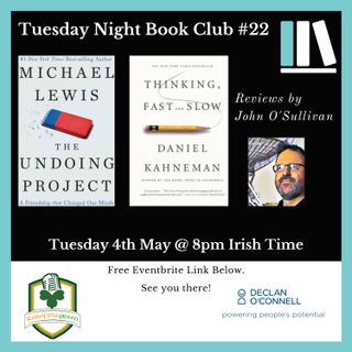 Tuesday Night Book Club #22 - Thinking Fast and Slow & The Undoing Project - Review by John O'Sullivan (EP206)