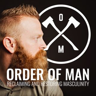Episode # 3 - Ryan Michler - Founder of Order of Man