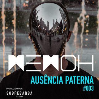 #003 | Ausência Paterna