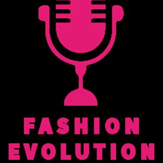 Fashion Evolution 1x03: Il Podcast e la Rivista