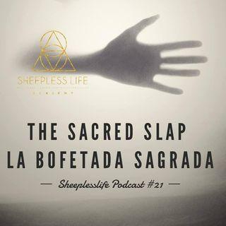 021 - The Sacred Slap
