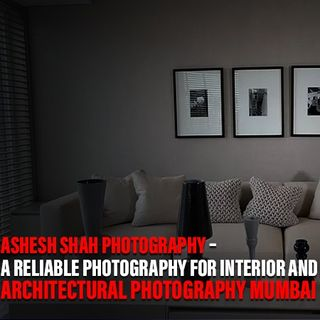 Professional Photography- An Excellent Way To Reflect The Stunning Interior And Architectural Designs