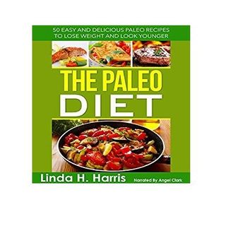 The Paleo Diet By Linda Harris Narrated By Angel Clark