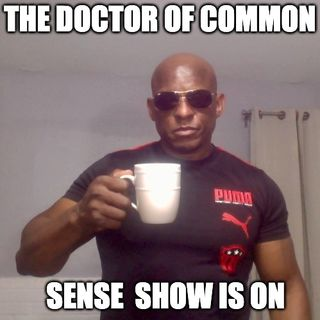 The Doctor Of Common Sense Show (9-1-21)