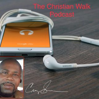 The Christian Walk Podcast