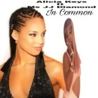 Alicia Keys feat Ms JJ Diamond  - In Common