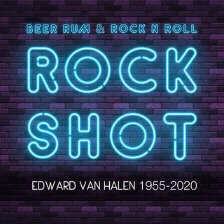 'Rock Shot' (EDWARD VAN HALEN 1955-2020)