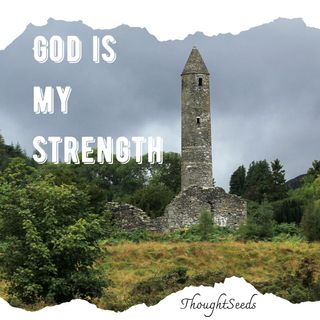 Episode 14: God Is My Strength