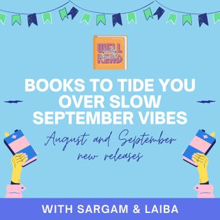 Episode 3 - Books to tide you over Slow September Vibes