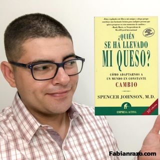 QUIEN SE HA LLEVADO MI QUESO - Spencer Johnson - Resumenes de Libros│Episodio 41│ Liderazgo con Fabian Razo
