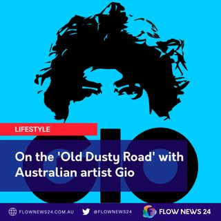 On the 'Old Dusty Road' with Australian artist Gio