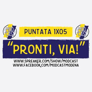 ModCast - Pronti, via! - 1x05