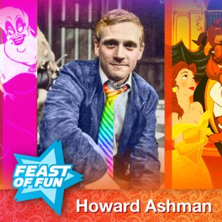 FOF #2893 - Howard Ashman: the Amazing Man Who Gave a Mermaid a Voice and a Beast a Soul