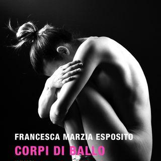 """Francesca Marzia Esposito """"Corpi di ballo"""""""