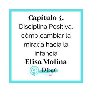 T104_Elisa Molina- Disciplina Positiva, cómo cambiar la mirada hacia la infancia (Capítulo EXTRA)