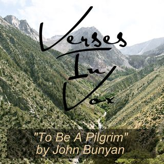 """To Be A Pilgrim"" by John Bunyan"