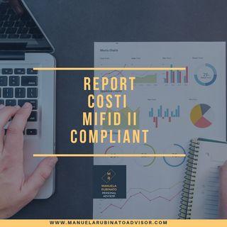 Conoscere il report costi delle Rendicontazioni Mifid II Compliant 2019!