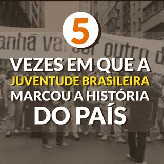 #061 - Juventude brasileira em momentos históricos