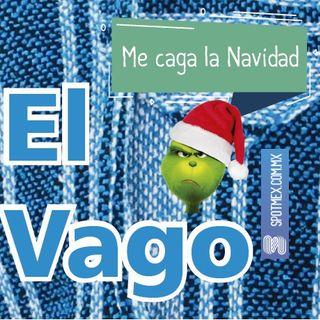 El Vago #19 - Me caga la Navidad
