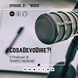 CosaDevoDire?! EP.1 - Musica
