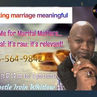 Making Marriage Meaningful with Apostle irvin Whitlow
