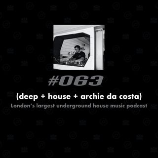 (deep + house + archie da costa) #063