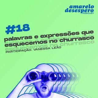 #18 Palavras e expressões que esquecemos no churrasco