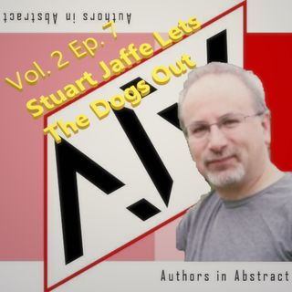 AiA Vol 2 Ep 7: Stuart Jaffe Lets The Dogs Out
