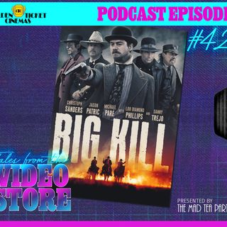 Episode 42 - The Big Kill