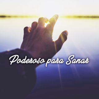 EP.13: Poderoso para Sanar