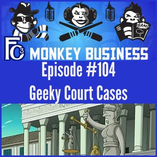 Geeky Court Cases