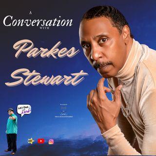 A Conversation with Parkes Stewart
