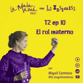 T2E10 El rol materno y final de temporada